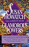 GLAMOROUS POWERS (0006176615) by SUSAN HOWATCH