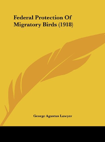 Federal Protection of Migratory Birds (1918)