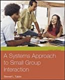 img - for Systems Approach to Small Group Interaction , 9TH EDITION book / textbook / text book