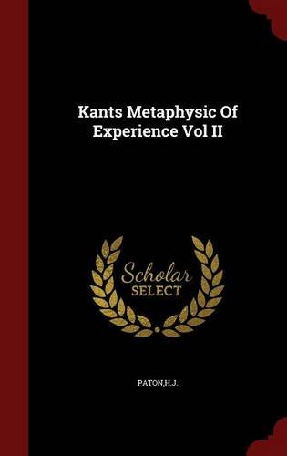 Kants Metaphysic Of Experience Vol II