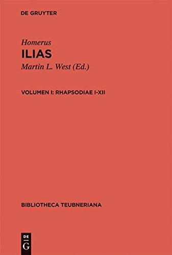 Ilias, vol. I: Rhapsodiae I-XII (Bibliotheca scriptorum Graecorum et Romanorum Teubneriana)