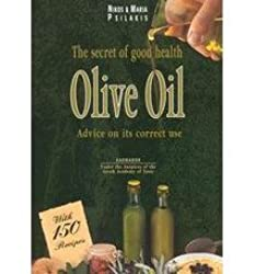 The Secrets of Good Health Olive Oil by Psilakis, Maria ( AUTHOR ) Feb-01-2003 Paperback