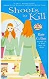 Shoots to Kill: A Flower Shop Mystery (0451224744) by Kate Collins