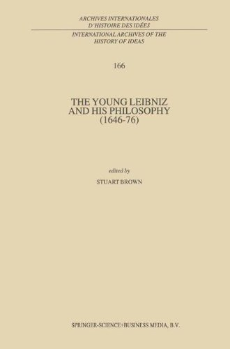 The Young Leibniz and his Philosophy (1646-76) (International Archives of the History of Ideas   Archives internationale