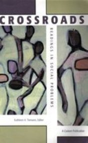 Crossroads: Readings in Social Problems (A Customized Social Problems Reader)