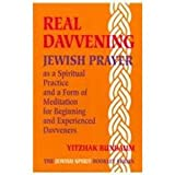 Real Davvening: Jewish Prayer As a Spiritual Practice and a Form of Meditation for Beginning and Experienced Davveners (The Jewish Spirit Booklet Series, 1) ~ Yitzhak Buxbaum