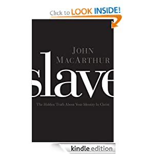 Amazon.com: Slave: The Hidden Truth About Your Identity in Christ eBook: John MacArthur: Kindle Store