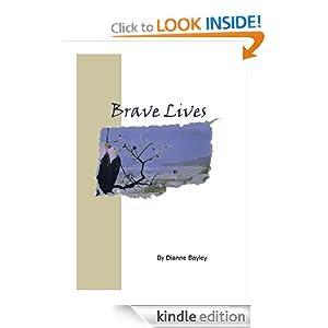 Brave Lives Dianne Bayley