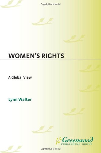 Women's Rights: A Global View (A World View of Social Issues)
