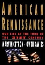 American Renaissance: Our Life at the Turn of the Twenty-First Century