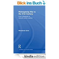 Reimagining War in the 21st Century: From Clausewitz to Network-Centric Warfare (Routledge Critical Security Studies)