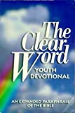 img - for The clear Word: An expanded paraphrase of the Bible to nurture faith and growth book / textbook / text book