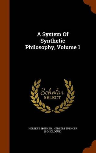 A System Of Synthetic Philosophy, Volume 1
