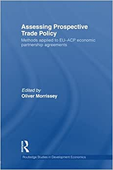 Assessing Prospective Trade Policy: Methods Applied To EU-ACP Economic Partnership Agreements