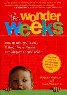 The Wonder Weeks: How to Turn Your Baby's 8 Great Fussy Phases into Magical Leaps Forward