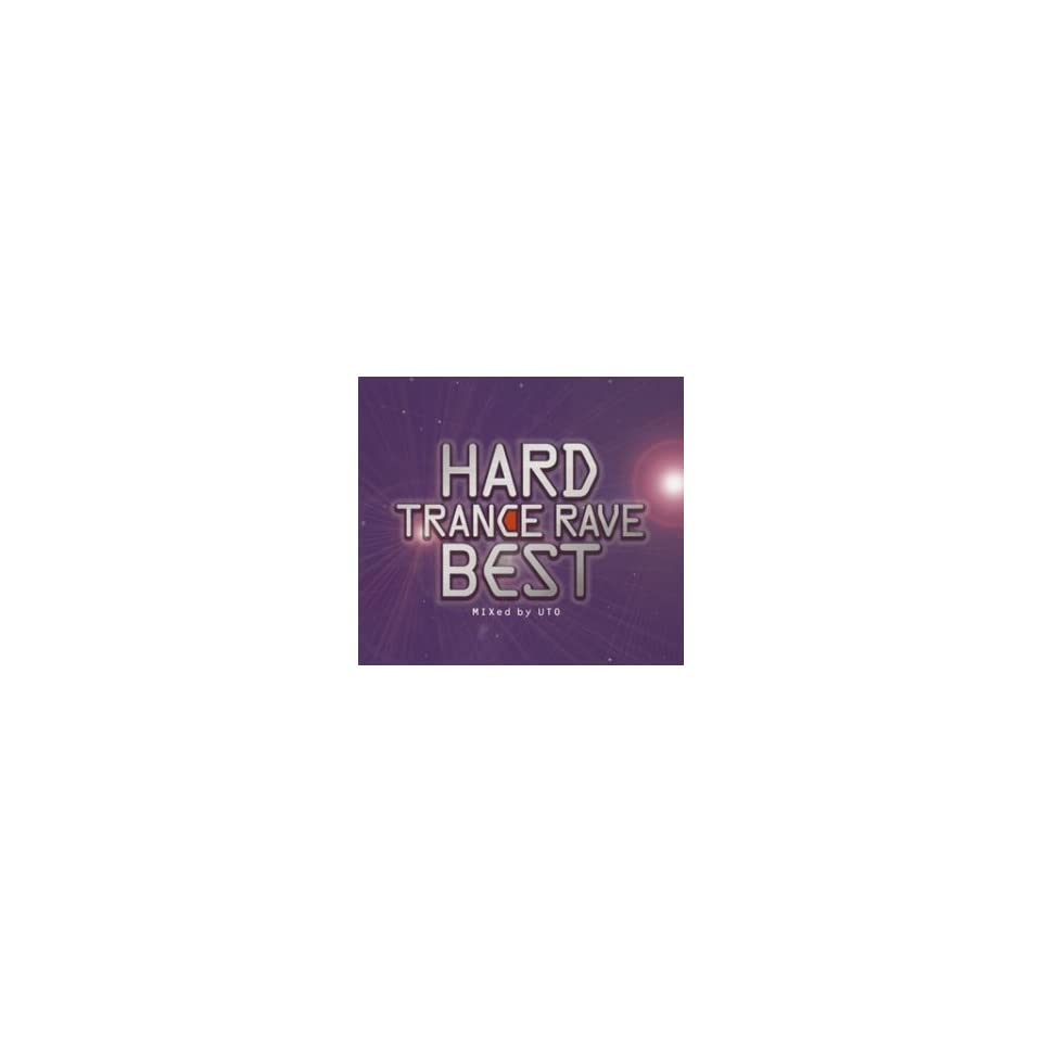 Hard Trance Rave Best Mixed by Uto Various Artists Music on