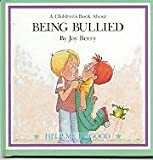 A Childrens Book About Being Bullied: Help Me Be Good