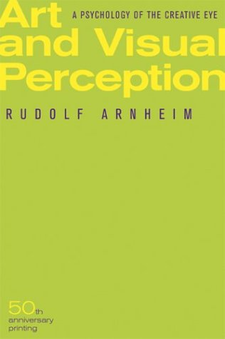 Art and Visual Perception: A Psychology of the Creative Eye, Rudolf Arnheim