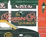 Mi Buenos Aires - Mein geliebtes Buen...