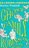 The Ghost Family Robinson at the Seaside (Puffin Read Alone) (0140347615) by Waddell, Martin
