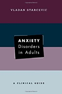 Anxiety Disorders in Adults: A Clinical Guide