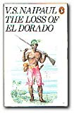 The Loss of El Dorado: A History (0140036415) by Naipaul, V. S.