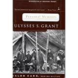 Personal Memoirs: Ulysses S. Grant ~ Ulysses S. Grant