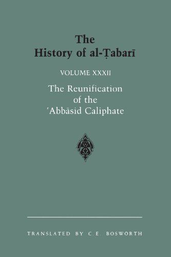 The History of al-Tabari Vol. 32: The Reunification of the 'Abbasid Caliphate: The Caliphate of al-Ma'mun A.D. 813-833/A.H. 198-218 (SUNY series in Near Eastern Studies)
