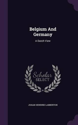 Belgium And Germany: A Dutch View
