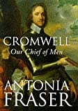 Cromwell, Our Chief of Men (0297818155) by Antonia Fraser