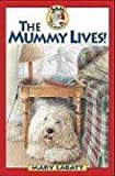 The Mummy Lives (Sam, Dog Detective)