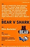Chris Bachelder Bear v. Shark