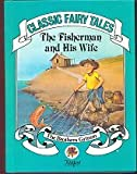 The Fisherman and His Wife - Classic Fairy Tales (series B-43004 ).