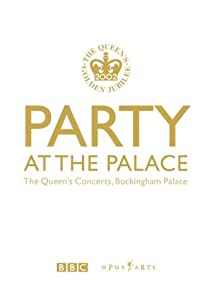 Party At The Palace - The Queen's Concerts, Buckingham Palace [DVD] [2002]