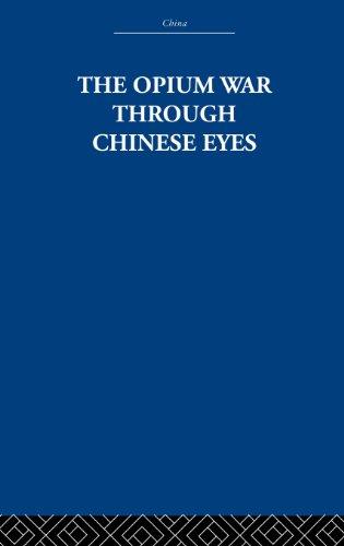 RLE: China: The Opium War Through Chinese Eyes (China: History, Philosophy, Economics)