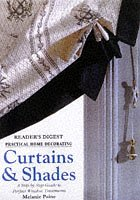 Curtains and Blinds: A Step-bystep Guide to Perfect Window Treatments (Practical Home Decorating)
