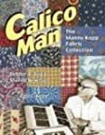 Calico Man: The Manny Kopp Fabric Col...