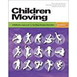 Children Moving: A Reflective Approach to Teaching Physical Education ~ George Graham