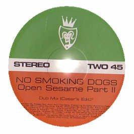 NO SMOKING DOGS / OPEN SESAME (PART 2)