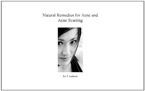 Natural Remedies for Acne and Acne Scarring