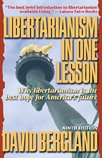 cover of Libertarianism in One Lesson: Why Libertarianism Is the Best Hope for America's Future