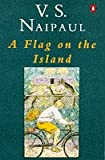 A Flag on the Island (0140029397) by Naipaul, V. S.