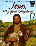 Jesus, My Good Shepherd (Arch Books)