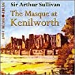 Sullivan: The Masque at Kenilworth by Symposium