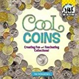 Cool Coins: Creating Fun and Fascinating Collections (Cool Collections)