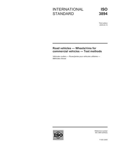 ISO 3894:2005, Road vehicles - Wheels/rims for commercial vehicles - Test methods