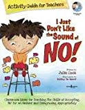 I Just Dont Like the Sound of No! Activity Guide for Teachers: Classroom Ideas for Teaching the Skills of Accepting No for an Answer and Disagreein