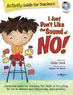 I Just Dont Like the Sound of No! Activity Guide for Teacher