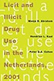 img - for Licit and Illicit Drug Use in the Netherlands, 2001 book / textbook / text book