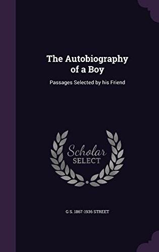 The Autobiography of a Boy: Passages Selected by his Friend